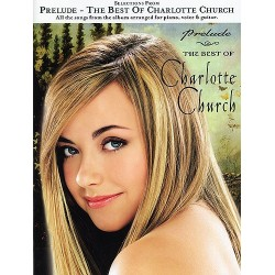 SELECTION FROM PRELUDE THE BEST OF CHARLOTTE CHURCH