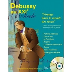 DEBUSSY AU XXIe SIÈCLE - Voyage dans le monde des rêves (+CD)
