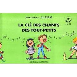 LA CLE DES CHANTS DES TOUT PETITS - 2E CAHIER (+CD)