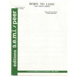 BORN TO LOSE (NÉ SANS RIEN)