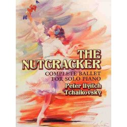 THE NUTCRACKER COMPLETE BALLET FOR SOLO PIANO