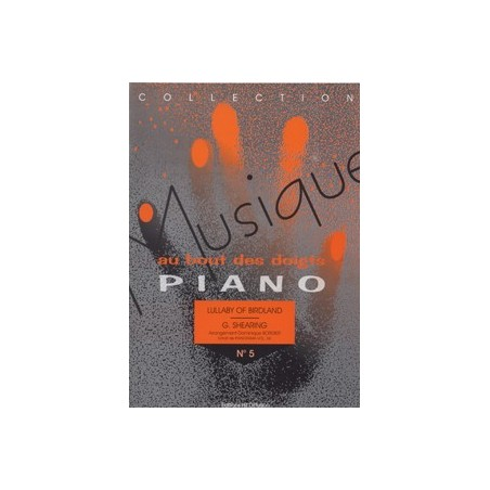 MUSIQUE AU BOUT DES DOIGTS - PIANO N° 5 : LULLABY OF BIRDLAND