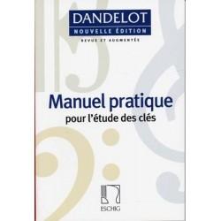 DANDELOT MANUEL PRATIQUE POUR L'ÉTUDE DES CLÉS (NOUVELLE ÉDITION)