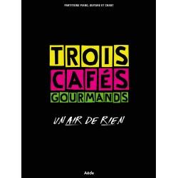 TROIS CAFÉS GOURMANDS - UN...
