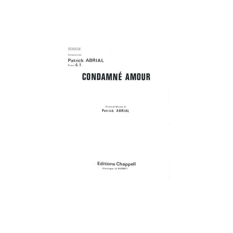 Partition CONDAMNÉ AMOUR Patrick ABRIAL