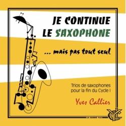 Partition JE CONTINUE LE SAXOPHONE... MAIS PAS TOUT SEUL Yves Callier