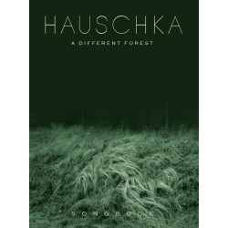 Songbook HAUSCHKA A DIFFERENT FOREST