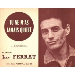 Sheet music TU NE M'AS JAMAIS QUITTÉ Jean Ferrat