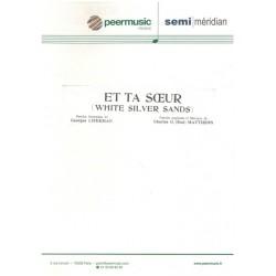 Sheet music ET TA SŒUR (WHITE SILVER SANDS) Bourvil