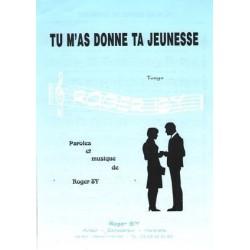 Sheet music TU M'AS DONNÉ TA JEUNESSE Roger Sy