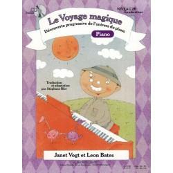 LE VOYAGE MAGIQUE PIANO NIVEAU 2B EXPLORATEUR Janet Vogt Leon Bates