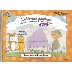 LE VOYAGE MAGIQUE PIANO (SANS PORTÉES) NIVEAU 1 DÉCOUVREUR Janet Vogt Leon Bates