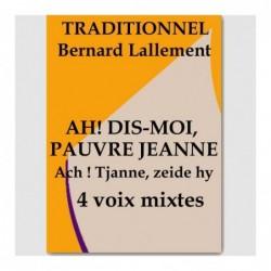 Partition AH ! DIS MOI PAUVRE JEANNE (SATB) Bernard Lallement