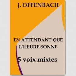 Partition EN ATTENDANT QUE L'HEURE SONNE (SATTB.ORCH)
