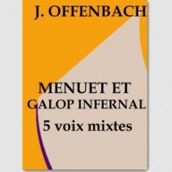 Partition MENUET ET GALOP INFERNAL (SOLI.SSSB.SATTB.ORCH)