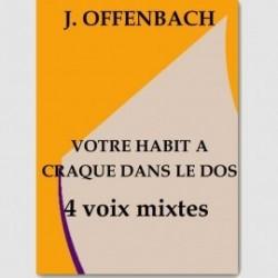 Partition VOTRE HABIT A CRAQUE DANS LE DOS (SATB.ORCH) Francis Rappart
