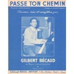 Sheet music PASSE TON CHEMIN GILBERT BECAUD