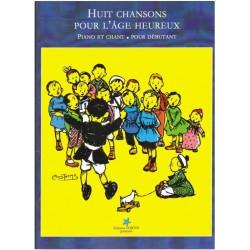 HUIT CHANSONS POUR L'ÂGE HEUREUX