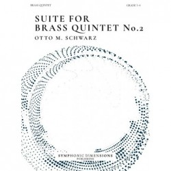 Parties séparées SUITE FOR BRASS QUINTET NO. 2 Otto M. Schwarz