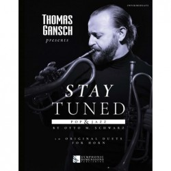 Songbook THOMAS GANSCH PRESENTS STAY TUNED - POP & JAZZ (HORN) Otto M. Schwarz