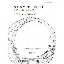Songbook STAY TUNED - POP & JAZZ (FLUTE) Otto M. Schwarz