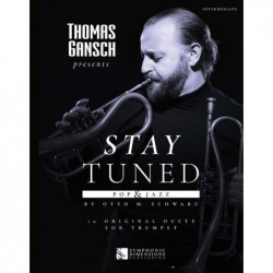 Songbook THOMAS GANSCH PRESENTS STAY TUNED - POP & JAZZ (TRUMPET) Otto M. Schwarz
