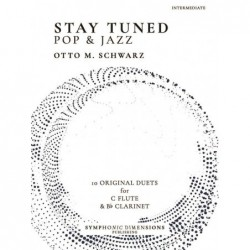 Songbook STAY TUNED - POP & JAZZ (FLUTE & CLARINET) Otto M. Schwarz