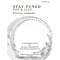 Songbook STAY TUNED - POP & JAZZ (ALTO SAX & TENOR SAX) Otto M. Schwarz