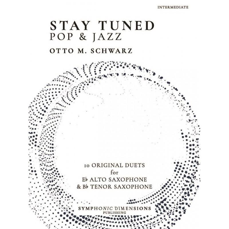 Songbook STAY TUNED - POP & JAZZ (ALTO SAX & TENOR SAX) Otto M. Schwarz