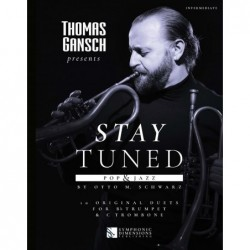 Songbook THOMAS GANSCH PRESENTS STAY TUNED - POP & JAZZ (TRUMPET & TROMBONE) Otto M. Schwarz