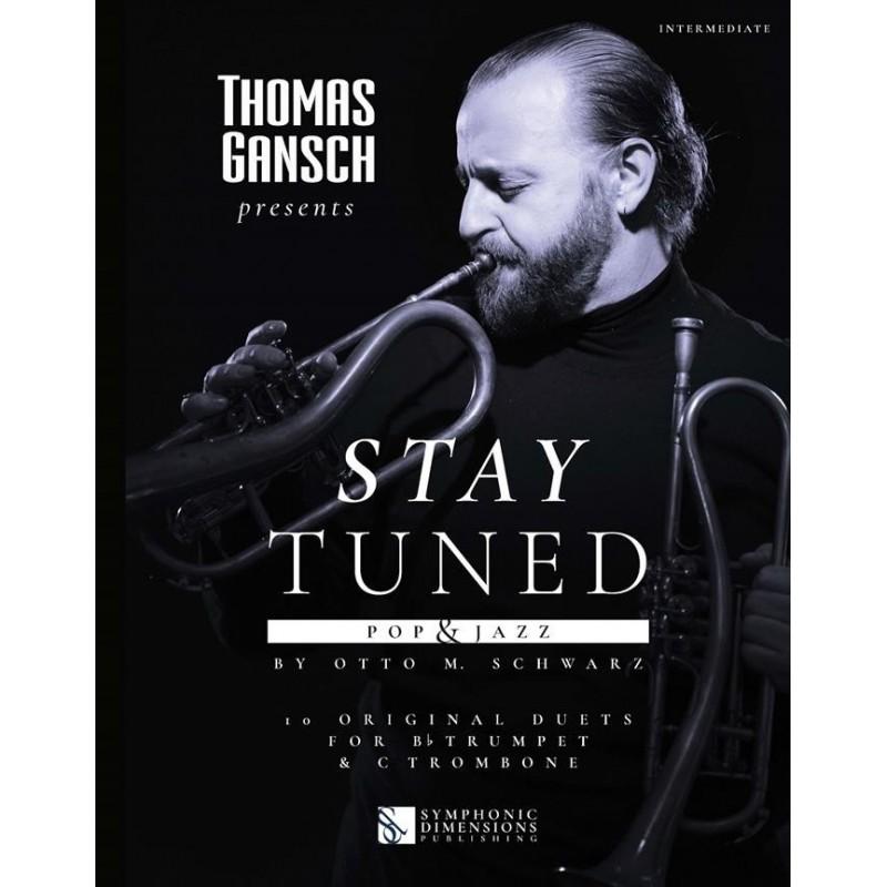Songbook THOMAS GANSCH PRESENTS STAY TUNED - POP & JAZZ (TRUMPET & TROMBONE) Otto M. Schwarz