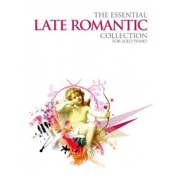 THE ESSENTIAL LATE ROMANTIC COLLECTION FOR SOLO PIANO