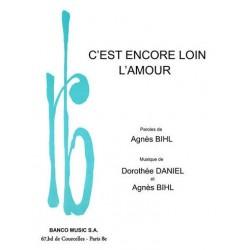 Partition C'EST ENCORE LOIN L'AMOUR Agnès BIHL